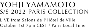 Yohji Yamamoto S/S2022 PARIS COLLECTION October 1st 7.00pm CET/Paris Local Time