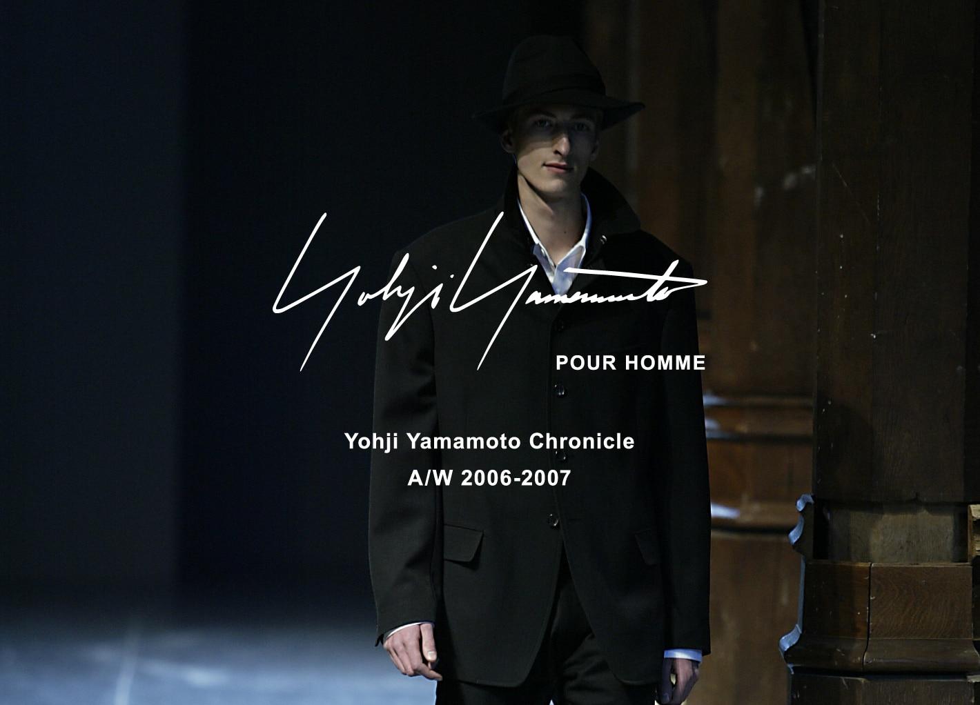 Yohji Yamamoto Chronicle – POUR HOMME AW 2006-2007