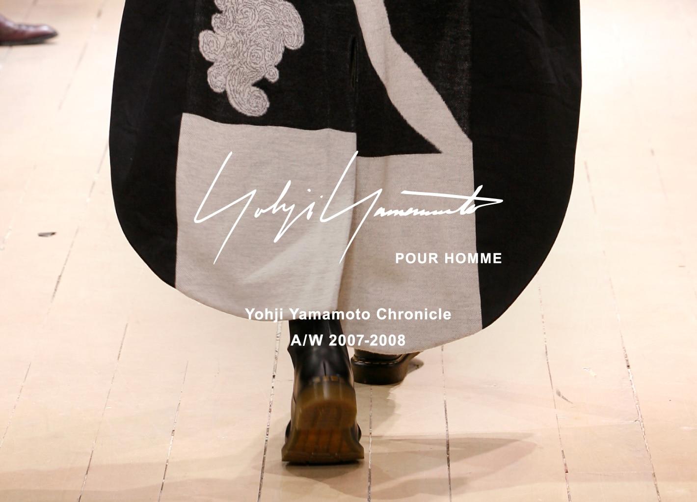 Yohji Yamamoto Chronicle – POUR HOMME AW 2007