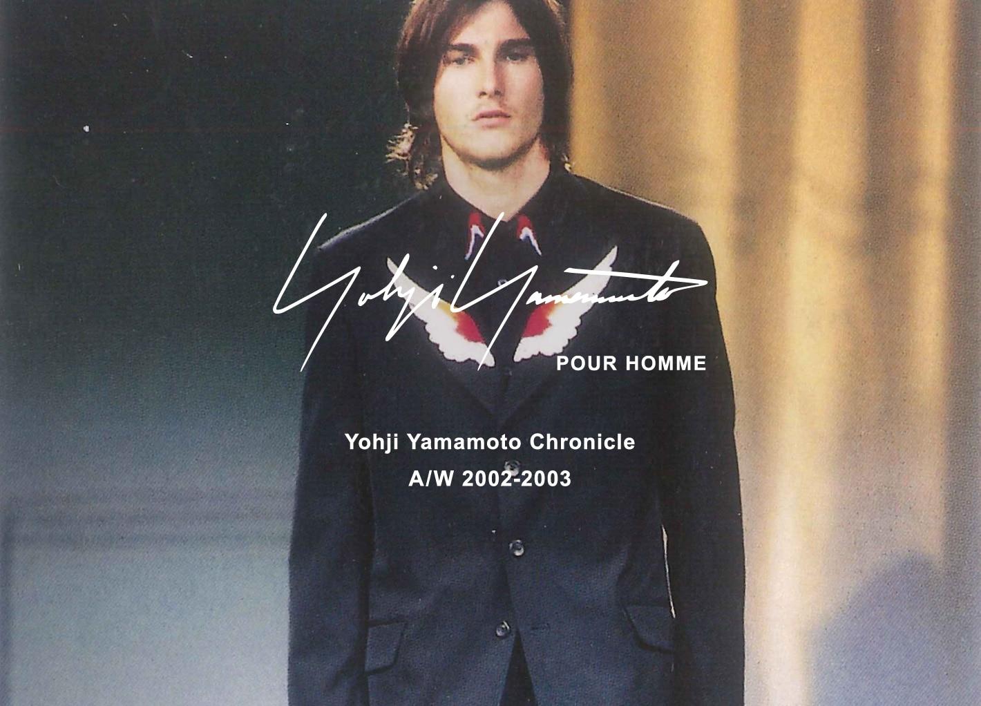Yohji Yamamoto Chronicle – POUR HOMME A/W 2002-2003
